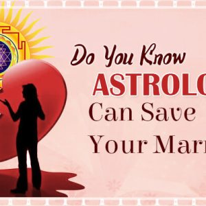 Do you know Astrology can save your Marriage