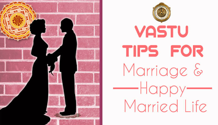 Vastu Astrology Tips To Have Happy Married Life