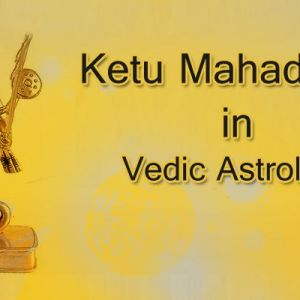 Ketu Mahadasha in Vedic Astrology | Ketu Dasha Effects
