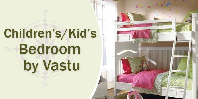 Vastu for Children Bedroom - Kids Bedroom