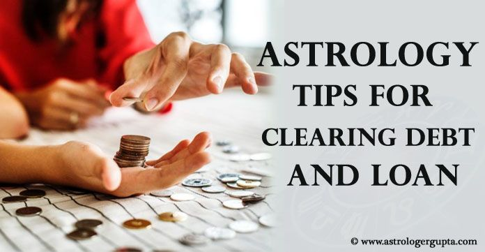 Astrology Tips for Clearing Loan, Financial Debt in Astrology