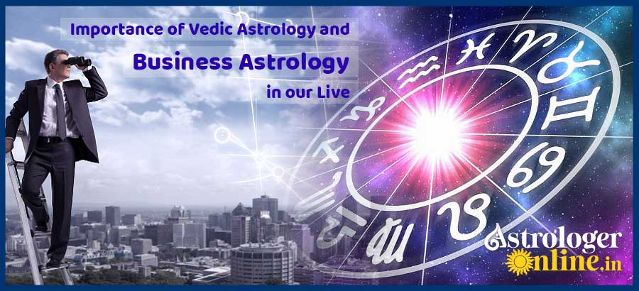 Importance of Vedic Astrology and Business Astrology in our Live