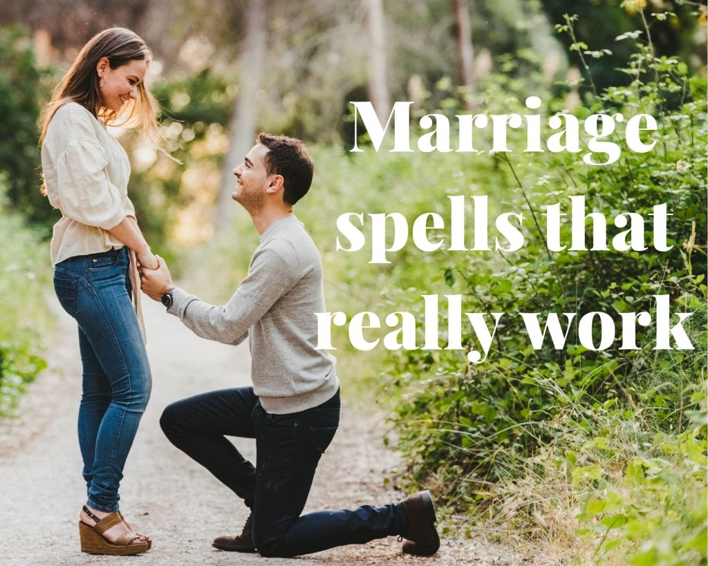 marriage spell that really work