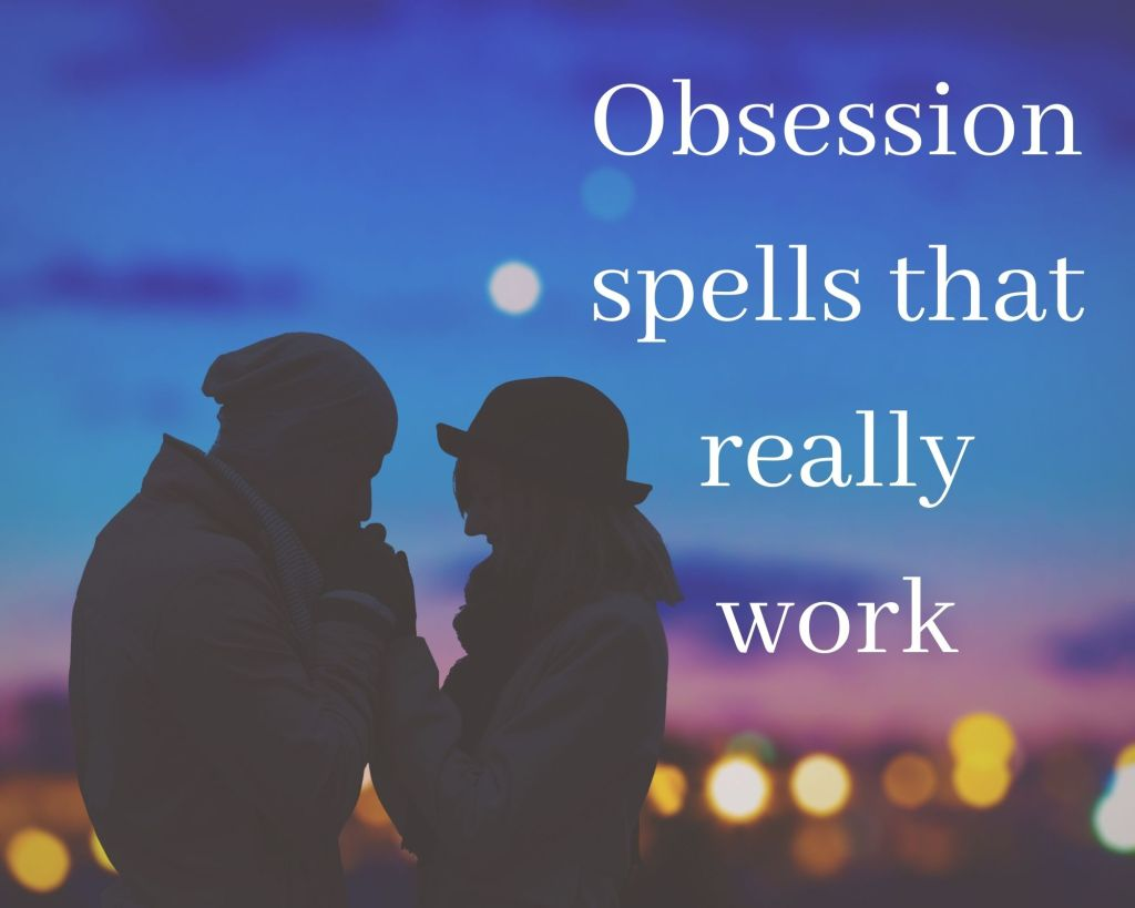 obsession spells that really work