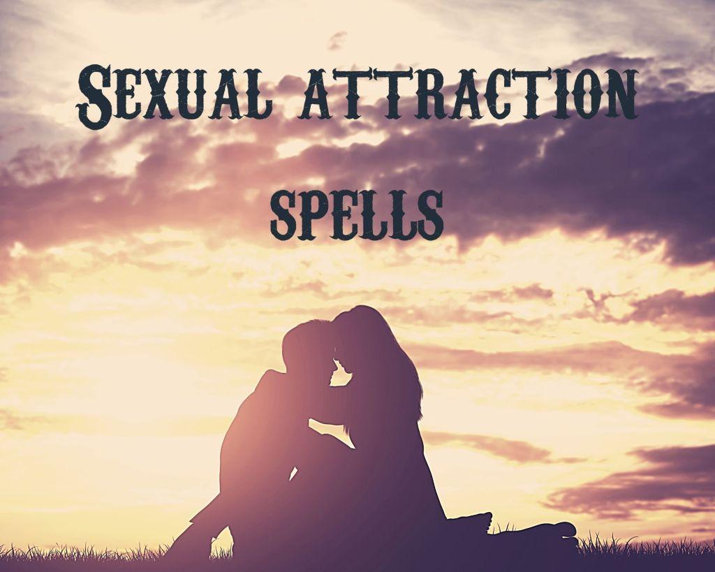 sexual attraction spells