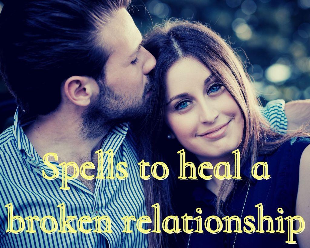 spells to heal a broken relationship