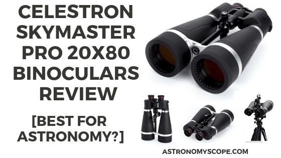 Celestron Skymaster Pro 20x80 Review