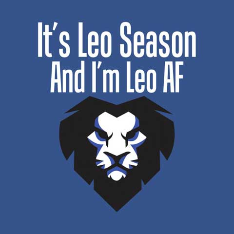 Leo Season Memes I am Leo AF