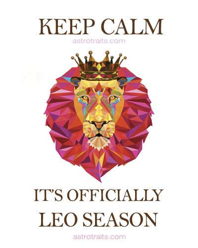 Keep Calm It's Officially Leo Season