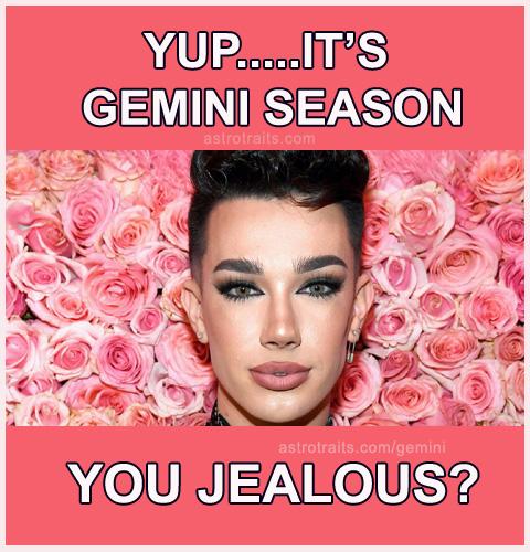 yup its gemini season you jealous