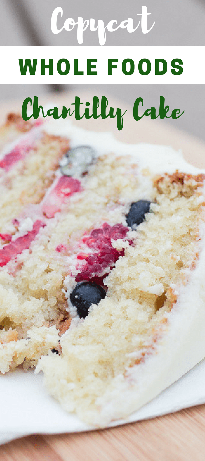 Copycat Whole Foods Berry Chantilly Cake