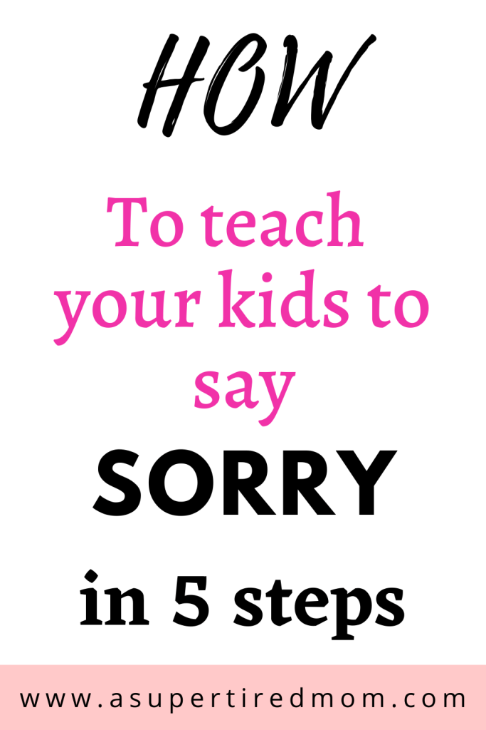 how to teach your kids to say sorry