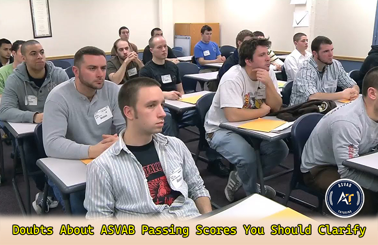 Doubts About ASVAB Passing Scores Yu Should Clarify