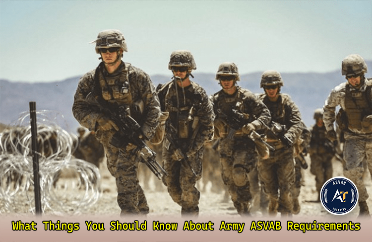 What Things You Should Know About Army ASVAB Requirements