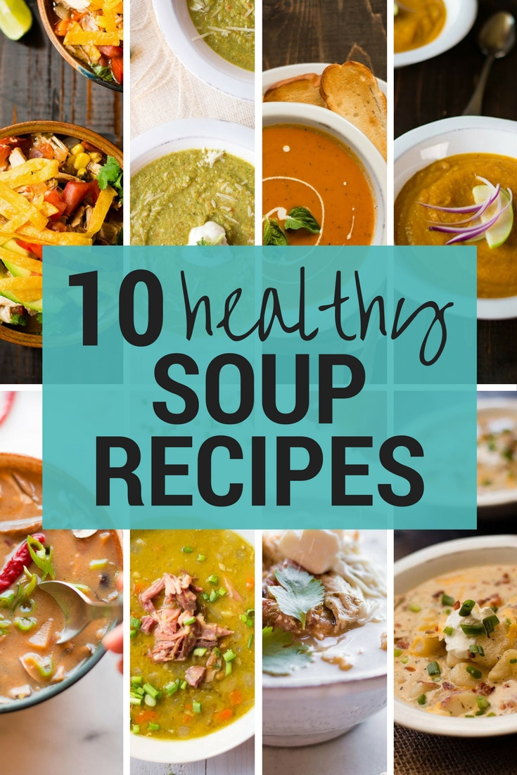 10 Healthy Soup Recipes A Sweet Pea Chef