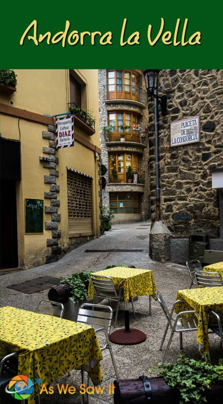 Visiting Andorra la Vella is a less touristy Gatlinburg on steroids: rustic stone and wood buildings in a picturesque mountain setting.