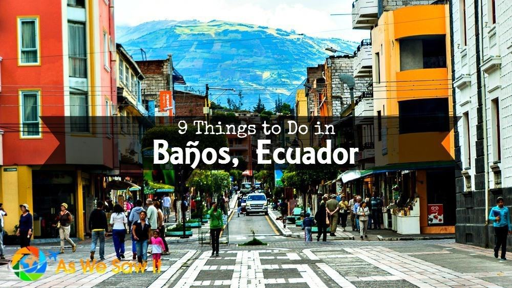 "Meme of a city street and text ""9 things to do in Banos Ecuador"""