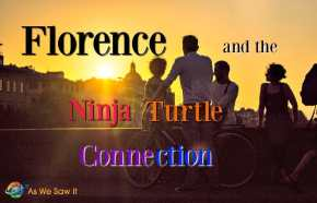 Florence and the Ninja Turtle Connection