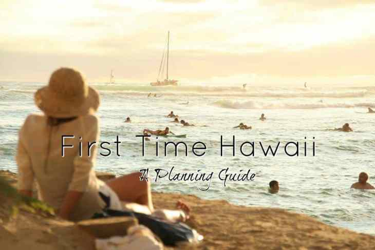 Hawaii First Time: How to Completely Plan Your Trip