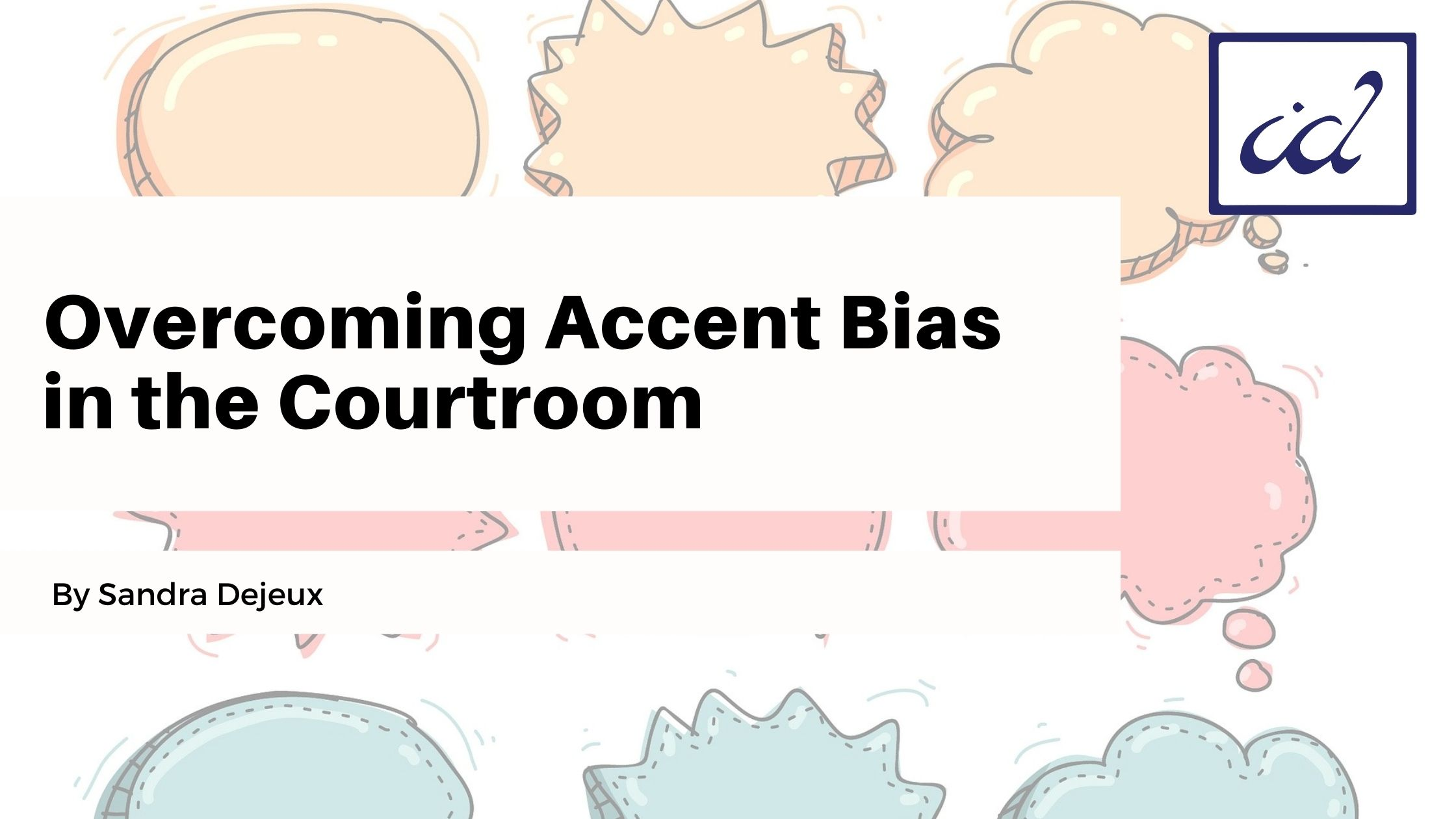 Link to the Overcoming Accent Bias in the Courtoom post