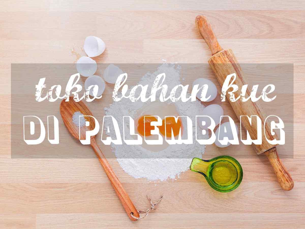 Toko Bahan Kue di Palembang