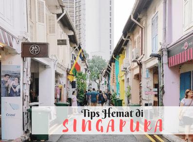 TIPS HEMAT DI SINGAPURA