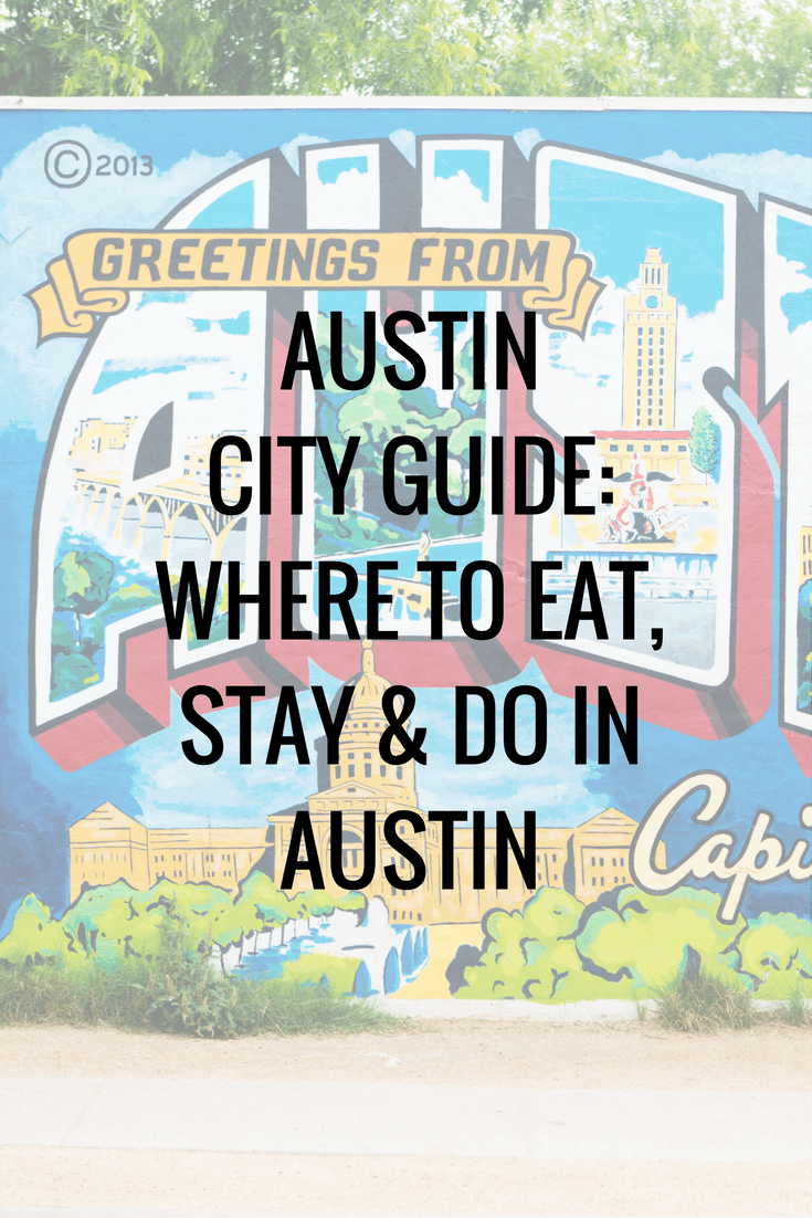austin-city-guide-where-to-eat-stay-do-in-austin
