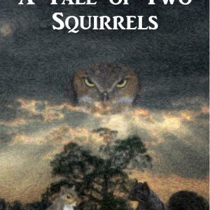 A Tale of Two Squirrels – S.J. Francis
