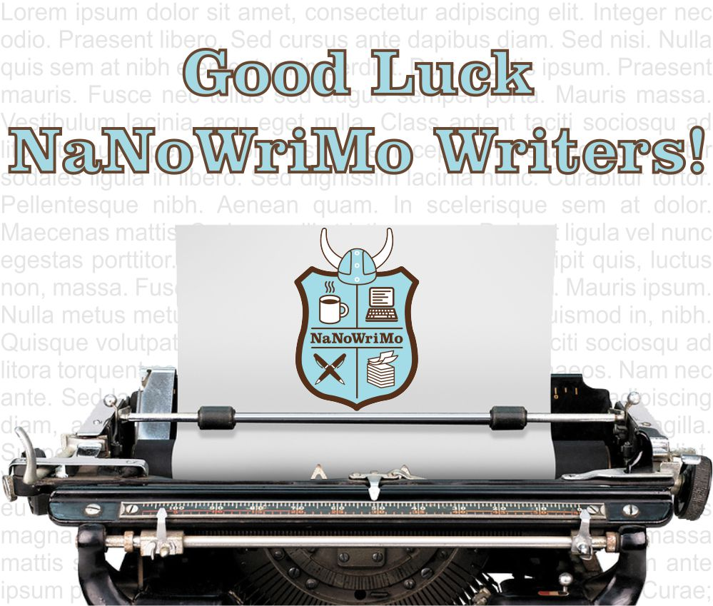 Good Luck NaNoWriMo Writers!