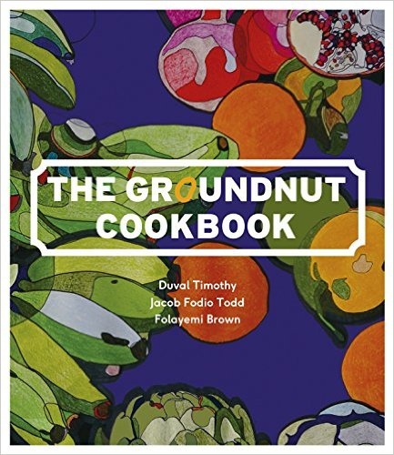 Modern African Food And Recipes From The Groundnut Cookbook