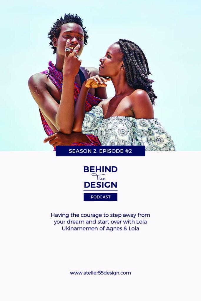Lola Ukinamemen Season 2 Behind The Design Podcast Atelier 55