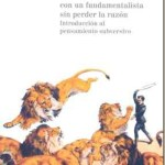 Cómo discutir con un fundamentalista sin perder la razón – Hubert Schleichert