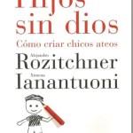Hijos sin dios – Alejandro Rozitchner y Ximena Ianantuoni