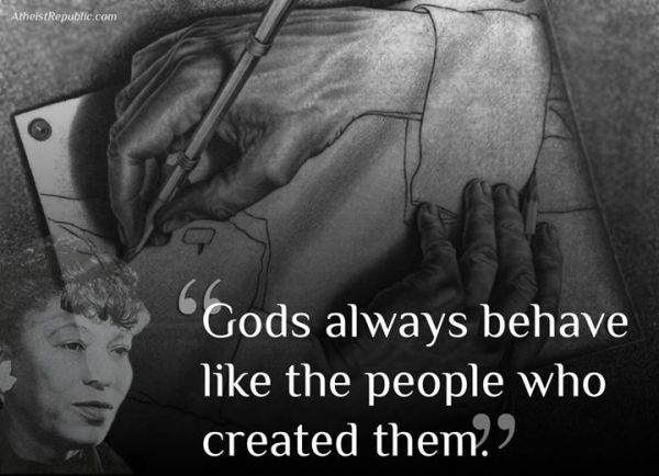 Gods Always Behave Like the People who Created Them