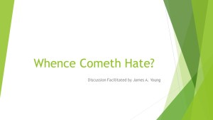 Whence cometh hate
