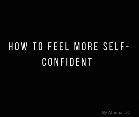 How to be More Self-Confident & Develop Great Self-Esteem