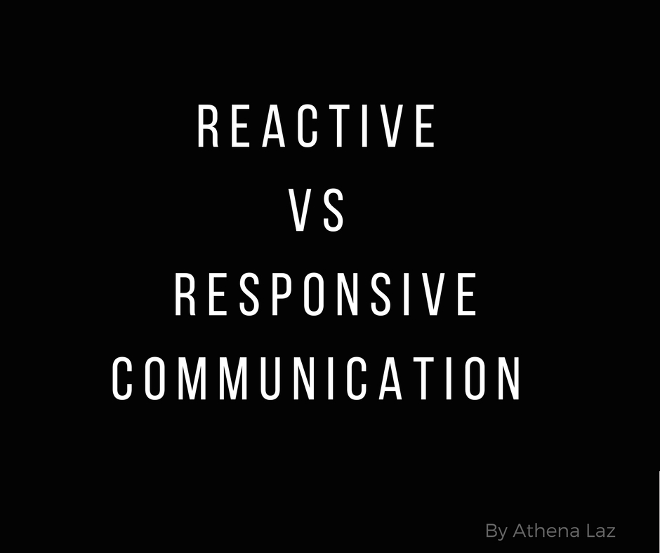Reactive VS Responsive Communication by Athena Laz