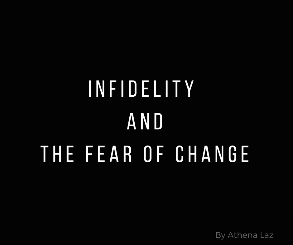 Cosmopolitan Mag Column written by Athena Laz on infidelity and the fear of change