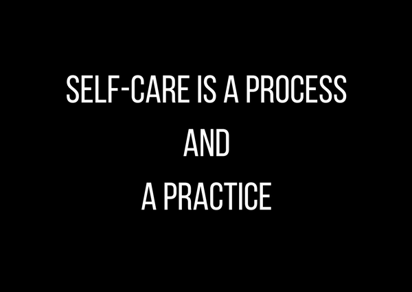 Self-care is a process and a practice by Athena Laz