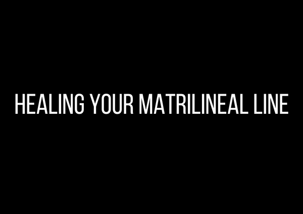 How to heal your matrilineal lineage by Athena Laz