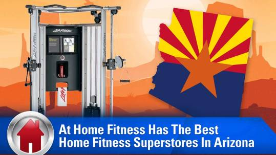 At Home Fitness Has Best Home Fitness Superstores In Arizona