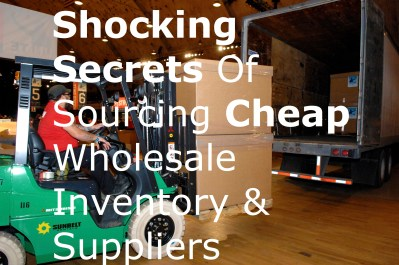 Shocking Secrets Of Sourcing Cheap Wholesale Inventory