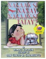 Book Series 1: Nasaan si Nanay? Nasaan si Tatay?