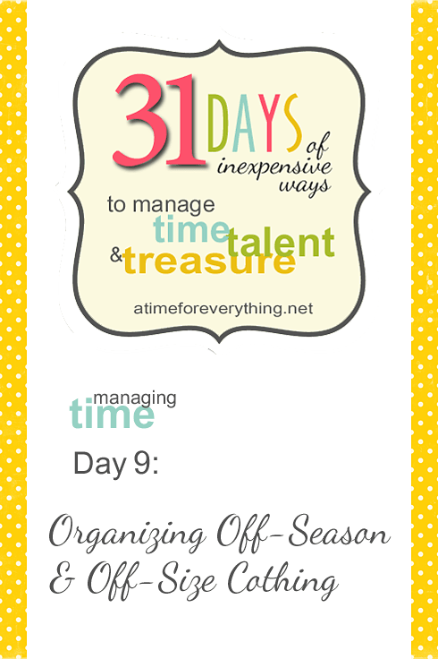 Managing Time, Talent, and Treasure, Day 9: Organizing Off-Season and Off-Size Clothing