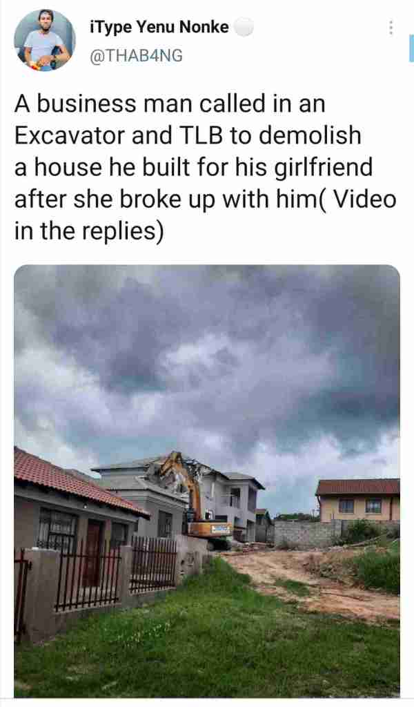 man demolishes house he built for his girlfriend after dumping him