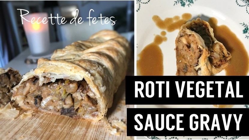 roti vegetal sauce gravy - noel végétalien - recettes végétariennes et vegan - atirelarigot