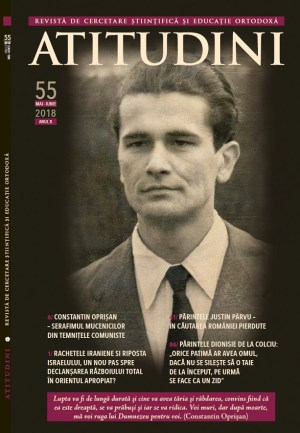 Revista Ortodoxă ATITUDINI Nr. 55 dedicată Mucenicului Constantin Oprișan, martir al temnițelor comuniste