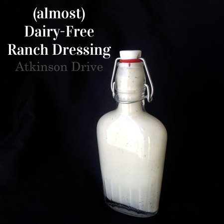 (almost) Dairy-Free Ranch Dressing | Atkinson Drive