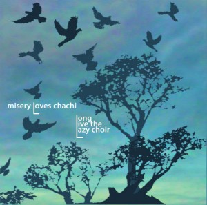 misery-loves-chachi-long-live-the-lazy-choir