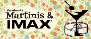 martinis and imax 2013